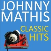 Classic Hits de Johnny Mathis