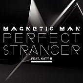 Perfect Stranger de Magnetic Man