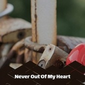 Never Out Of My Heart by Various Artists