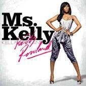Ms. Kelly de Kelly Rowland