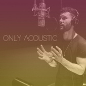 Only Acoustic by Calum Scott