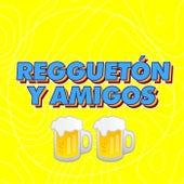 Reguetón y Amigos���� de Various Artists