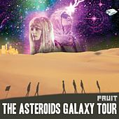 Fruit van The Asteroids Galaxy Tour