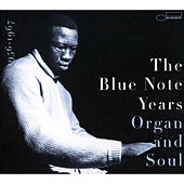 The History of Blue Note - Volume 3: Organ And Soul by Various Artists