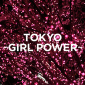 TOKYO - GIRL POWER - de Various Artists