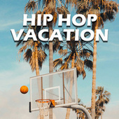 Hip Hop Vacation by Various Artists