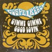 Gimme Gimme Good Lovin' by GospelbeacH