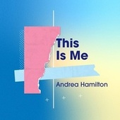 This Is Me de Andrea Hamilton