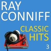 Classic Hits, Vol. 3 by Ray Conniff