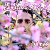 La Ultima Vez by eto