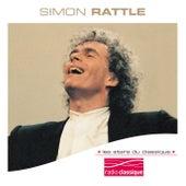 Les Stars Du Classique : Sir Simon Rattle by Sir Simon Rattle