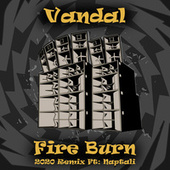 Fire Burn (2020 Remix) von Vandal