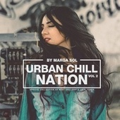 Urban Chill Nation Vol.2: Best of Chillhop & Lo-Fi Tunes by Marga Sol