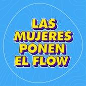 Las Mujeres Ponen el Flow by Various Artists