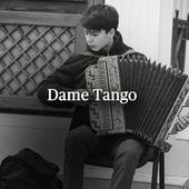 Dame Tango by Various Artists
