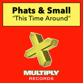 This Time Around de Phats & Small