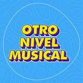 Otro Nivel Musical by Various Artists
