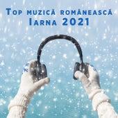 Top muzică românească - Iarna 2021 by Various Artists