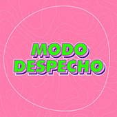 Modo Despecho by Various Artists