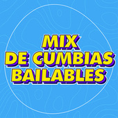 Mix de Cumbias Bailables by Various Artists