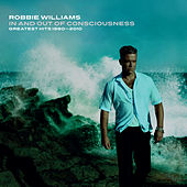 In And Out Of Consciousness: Greatest Hits 1990 - 2010 by Robbie Williams