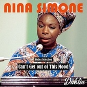 Oldies Selection: Can't Get out of This Mood von Nina Simone
