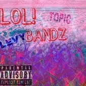 LOL! Bandz van Topic