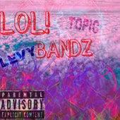 LOL! Bandz by Topic