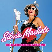 Eu Não Sou Nenhuma Santa de Silvia Machete