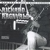 Man Skal Altid Være Venner by Richard Ragnvald