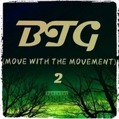 BTG (MOVE WITH THE MOVEMENT) 2 by Budda Early