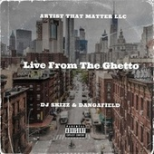 Live From The Ghetto by Dangafield