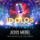 No Llega el Olvido de Jesús Medel