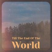 Till The End Of The World de Various Artists