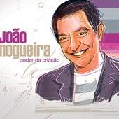 Poder Da Criação de João Nogueira