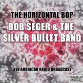 The Horizontal Bop (Live) de Bob Seger
