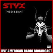 The Evil Eight (Live) by Styx