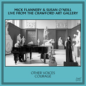 Other Voices Courage Presents: Mick Flannery & Susan O'Neill (Live at The Crawford Art Gallery) by Mick Flannery