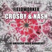 Fieldworker (Live) de Crosby & Nash