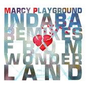 Indaba Remixes From Wonderland von Marcy Playground