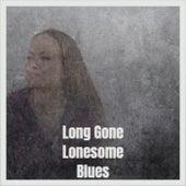 Long Gone Lonesome Blues de Various Artists
