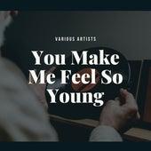 You Make Me Feel So Young de Various Artists