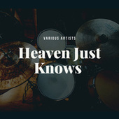 Heaven Just Knows by Various Artists