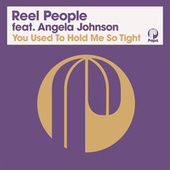 You Used To Hold Me So Tight (2021 Remastered Edition) by Reel People