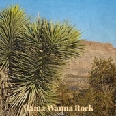 Mama Wanna Rock by Various Artists
