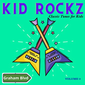 Kid Rockz - Classic Tunes for Kids (Vol. 2) by Graham BLVD