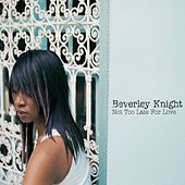 Not Too Late For Love by Beverley Knight