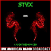 Caught Red Handed (Live) by Styx