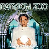 The Boy With The X-Ray Eyes by Babylon Zoo