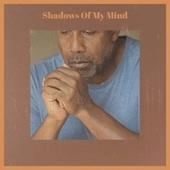 Shadows Of My Mind by Various Artists